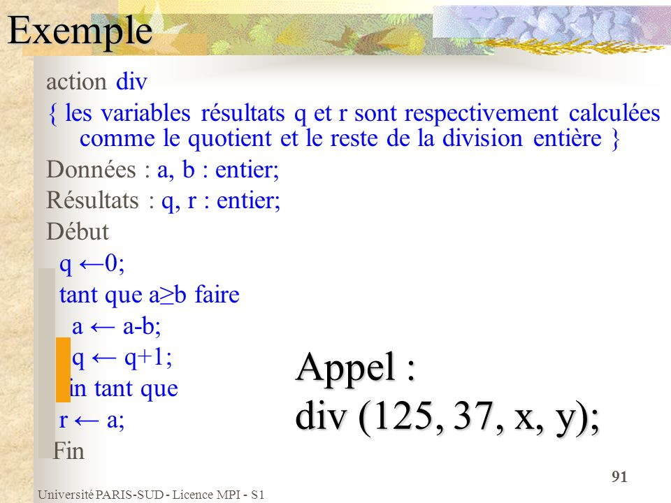 Exemple Appel : div (125, 37, x, y); action div
