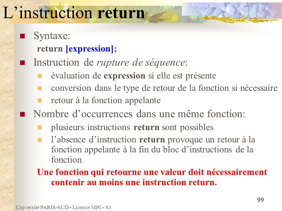 L'instruction return Syntaxe: Instruction de rupture de séquence: