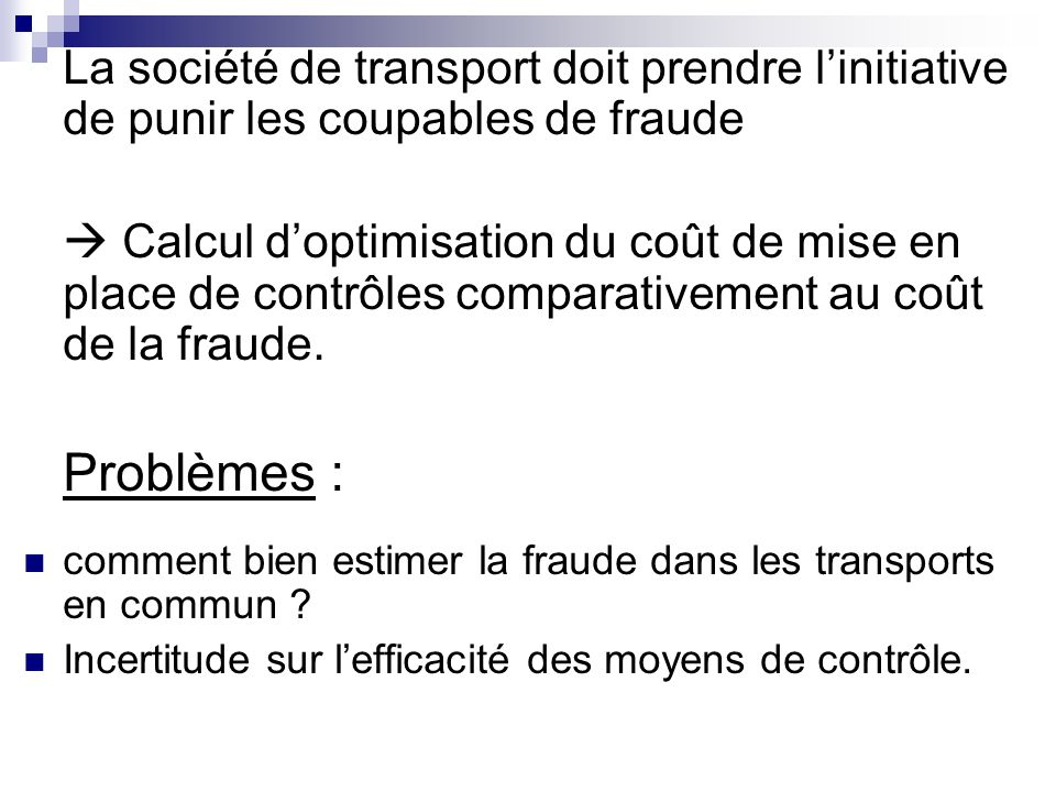 La société de transport doit prendre l'initiative de punir les coupables de fraude