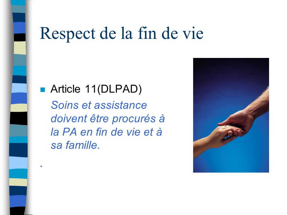 Respect de la fin de vie . Article 11(DLPAD)