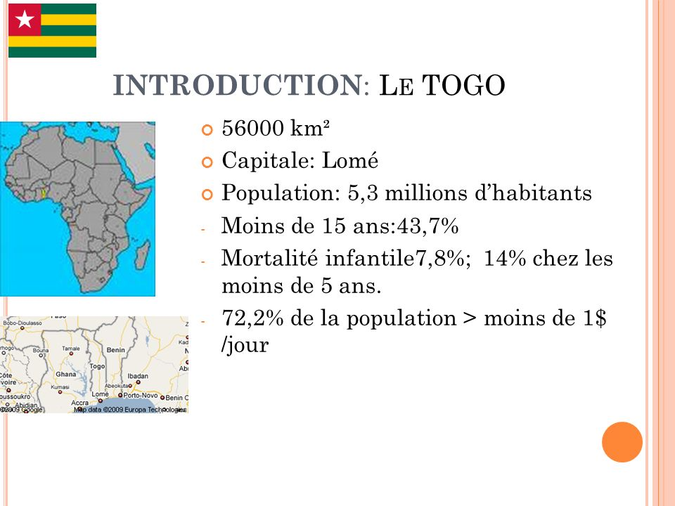 INTRODUCTION: Le TOGO 56000 km² Capitale: Lomé