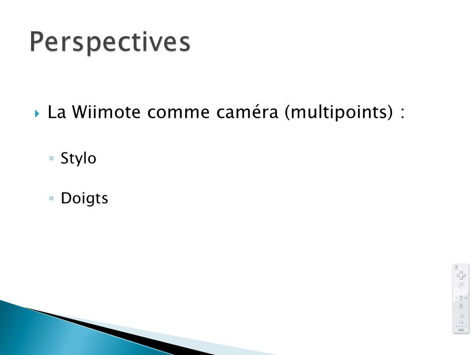 Perspectives La Wiimote comme caméra (multipoints) : Stylo Doigts