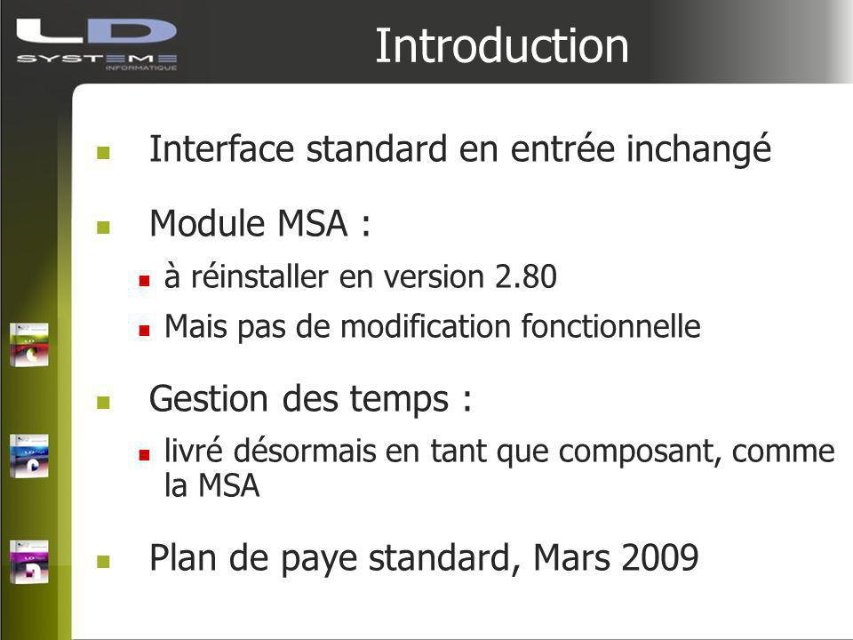 Introduction Interface standard en entrée inchangé Module MSA :