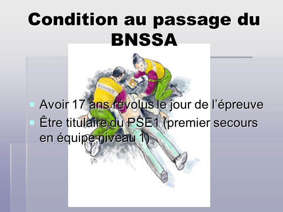 Condition au passage du BNSSA