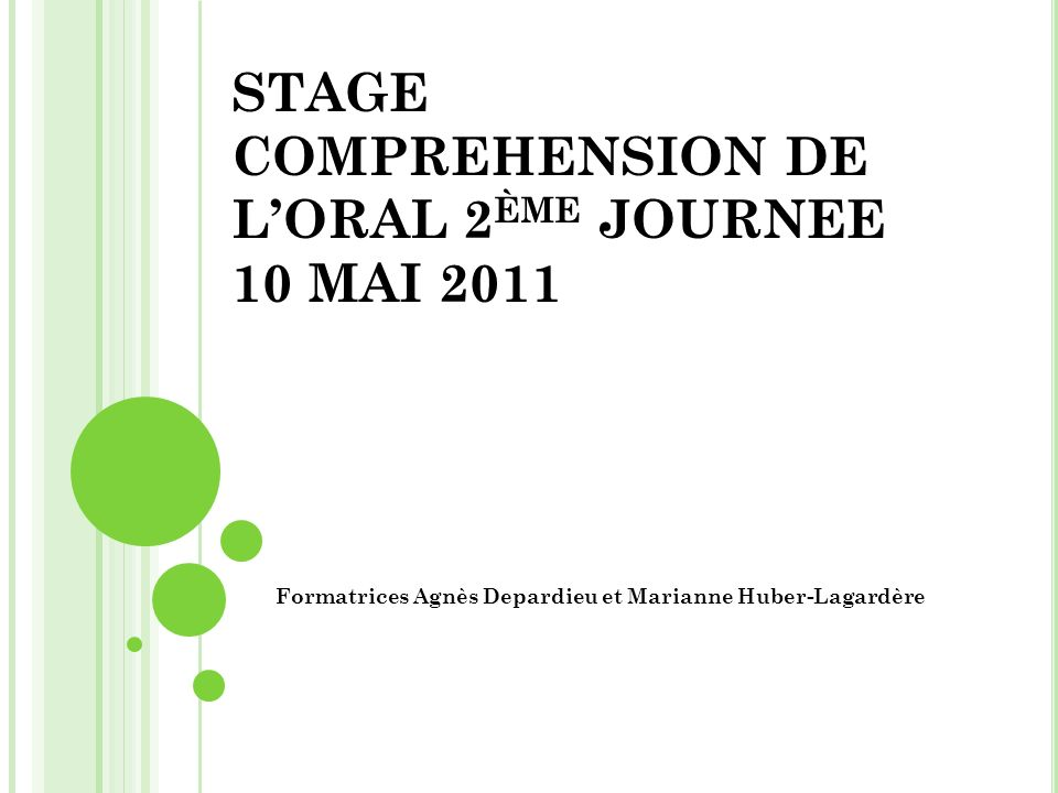 STAGE COMPREHENSION DE L'ORAL 2ème JOURNEE 10 MAI 2011