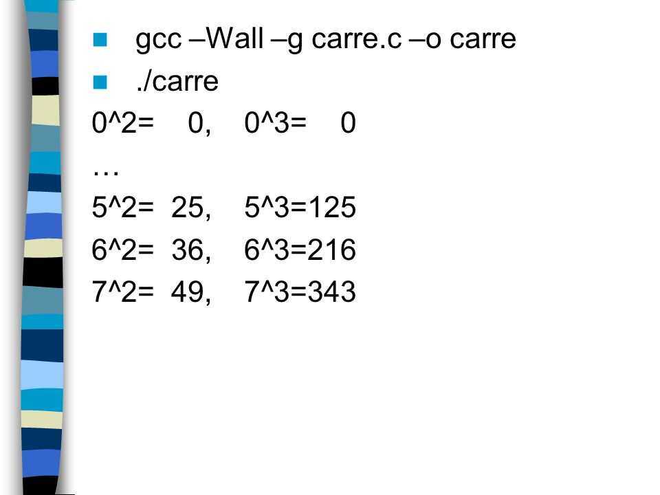 gcc –Wall –g carre.c –o carre