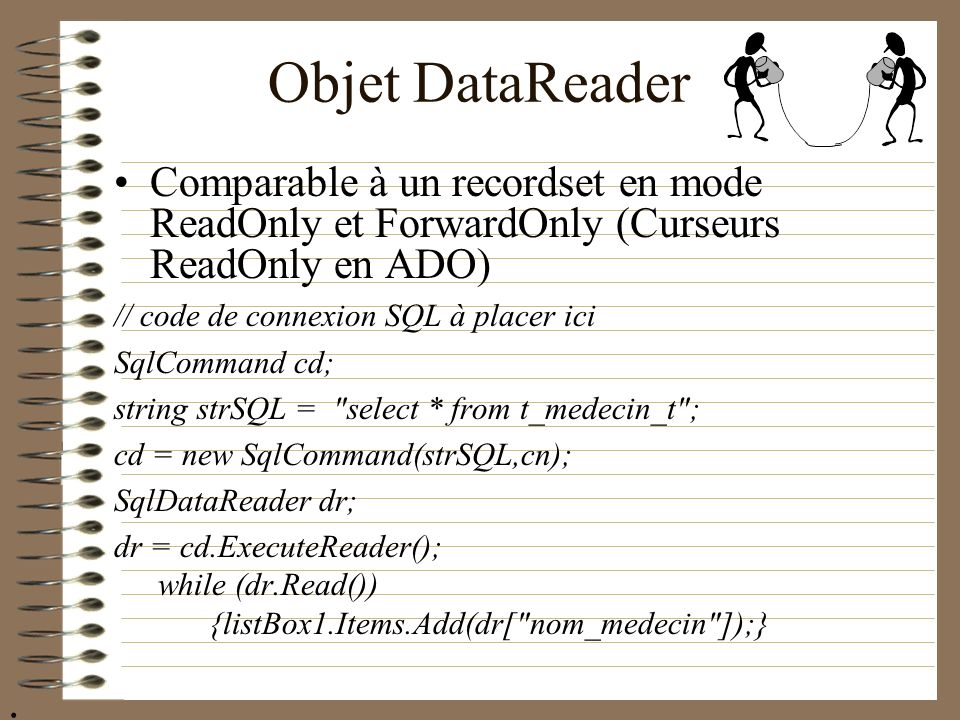 Objet DataReader Comparable à un recordset en mode ReadOnly et ForwardOnly (Curseurs ReadOnly en ADO)