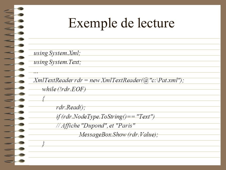 Exemple de lecture using System.Xml; using System.Text; ...