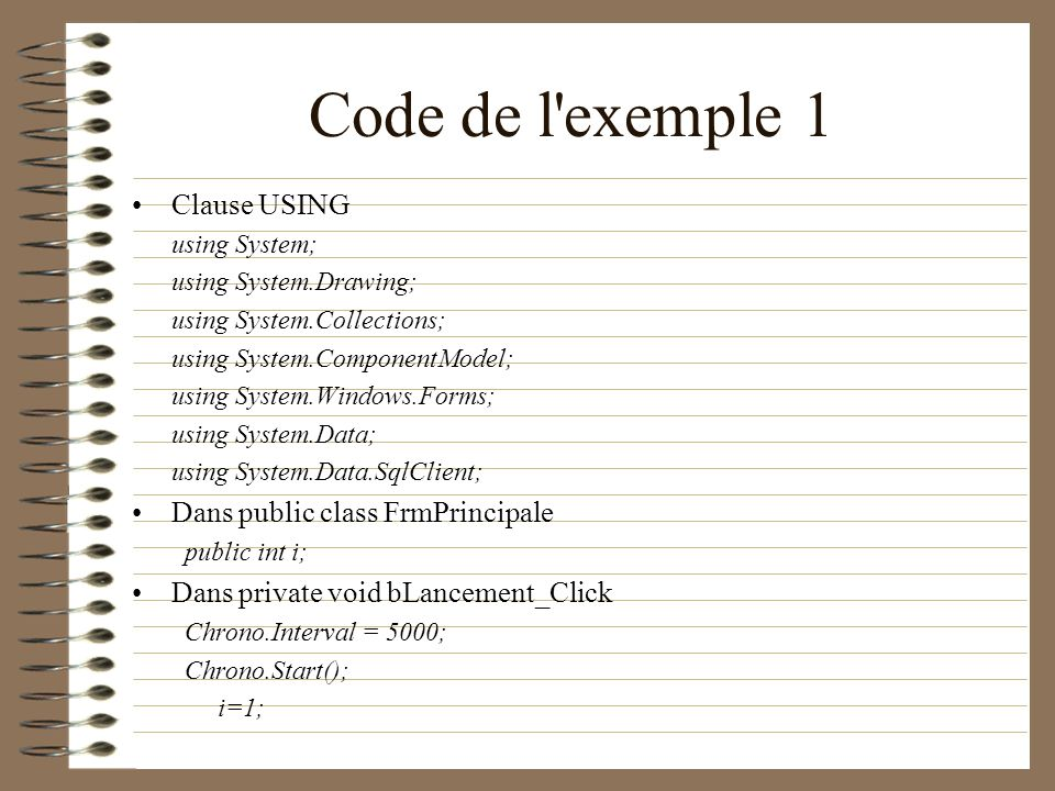 Code de l exemple 1 Clause USING Dans public class FrmPrincipale