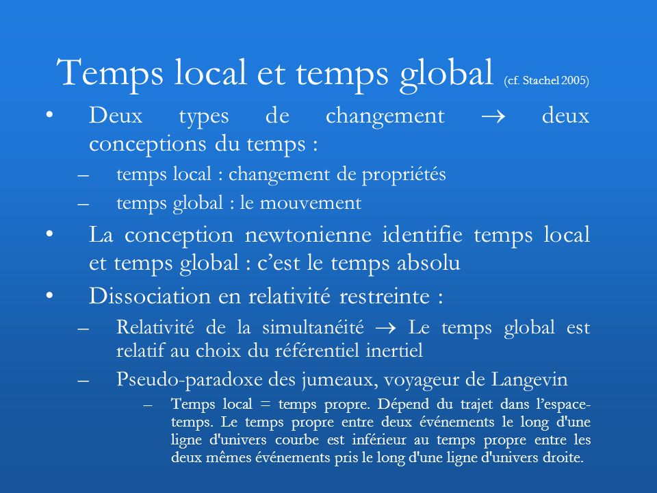 Temps local et temps global (cf. Stachel 2005)