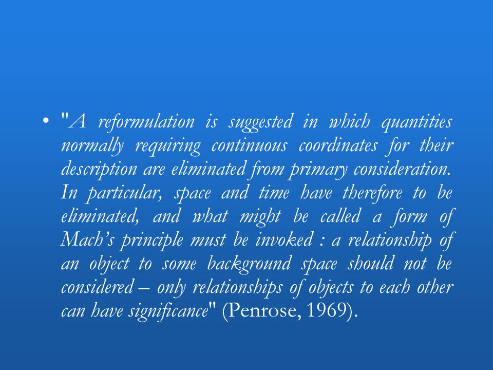 A reformulation is suggested in which quantities normally requiring continuous coordinates for their description are eliminated from primary consideration.