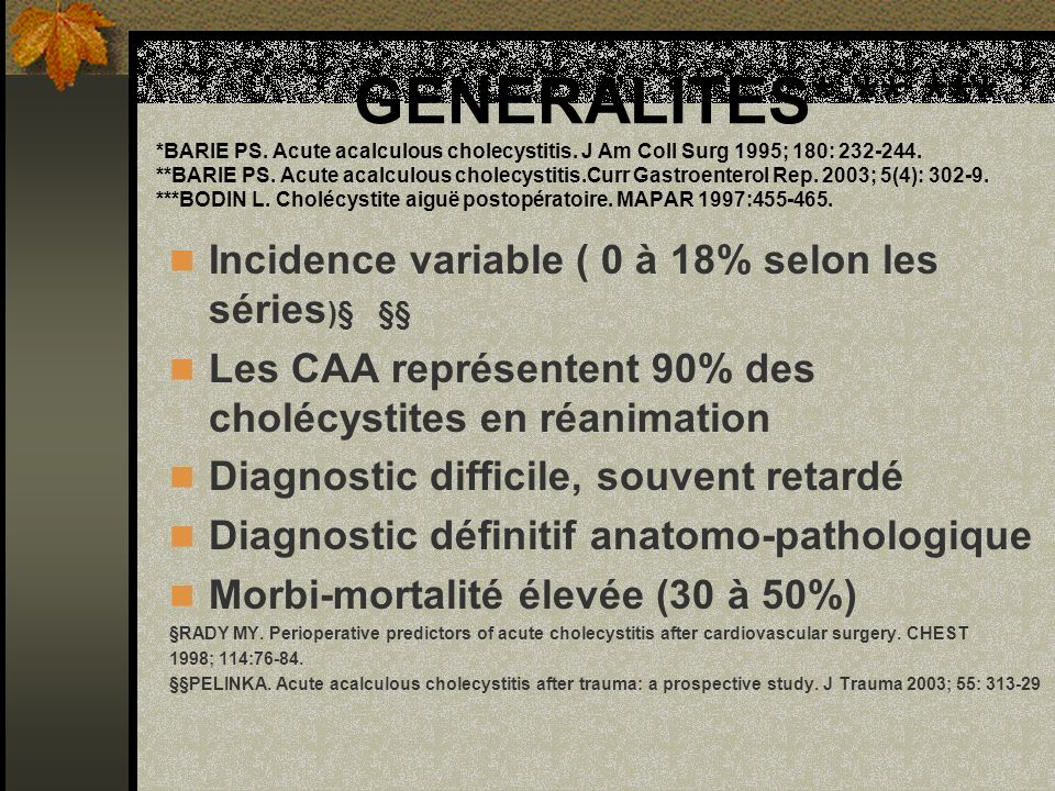 GENERALITES. BARIE PS. Acute acalculous cholecystitis