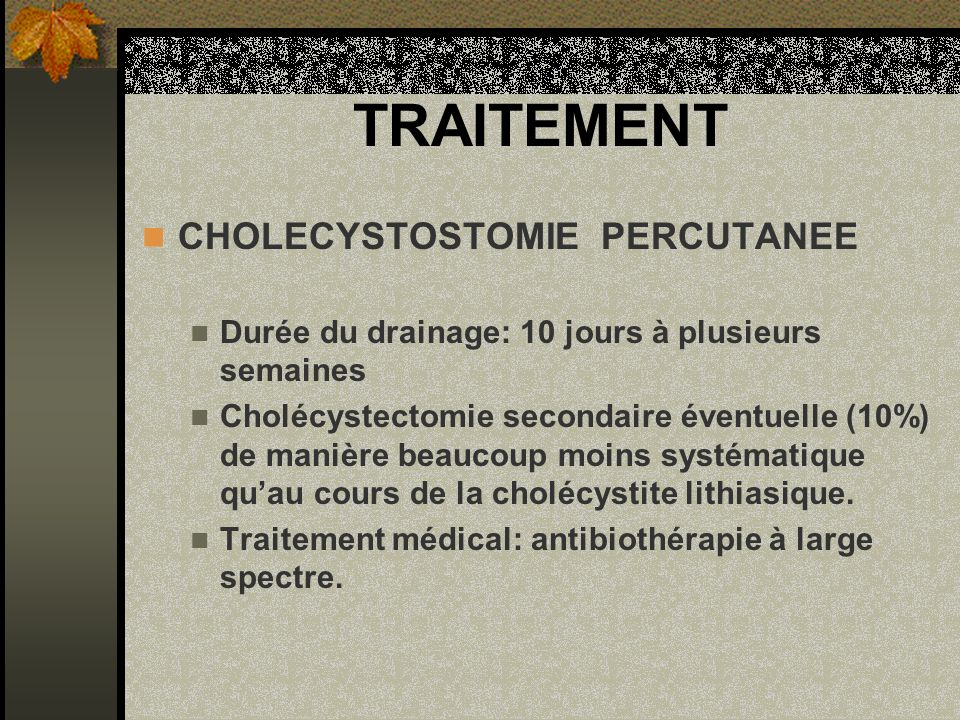 TRAITEMENT CHOLECYSTOSTOMIE PERCUTANEE