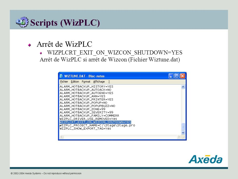 Scripts (WizPLC) Arrêt de WizPLC WIZPLCRT_EXIT_ON_WIZCON_SHUTDOWN=YES