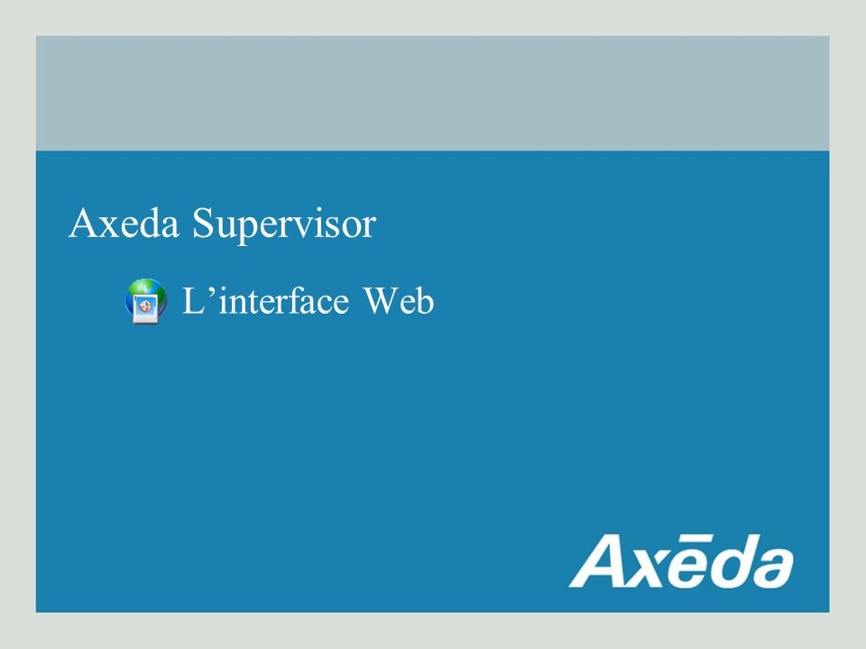 Axeda Supervisor L'interface Web