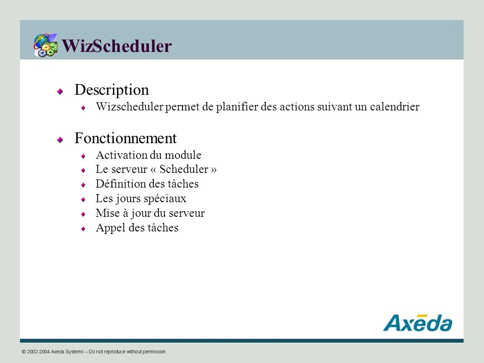 WizScheduler Description Fonctionnement