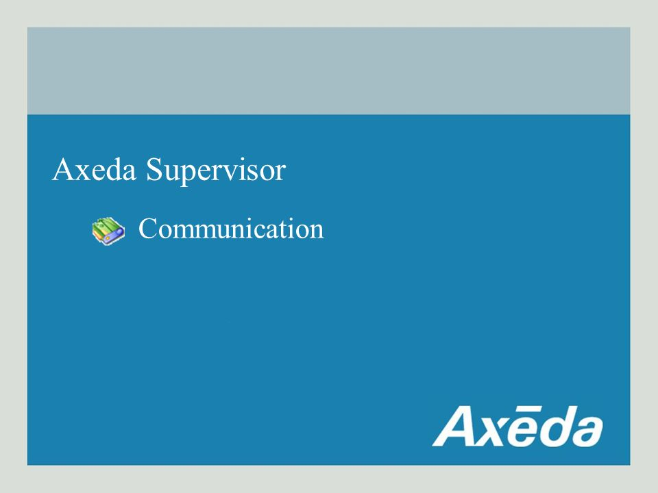 Axeda Supervisor Communication