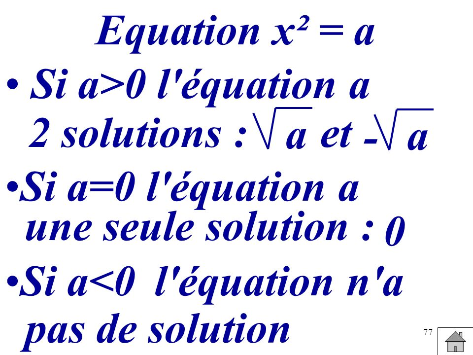 Equation x² = a Si a>0 l équation a. 2 solutions : a. et. a. - Si a=0 l équation a. une seule solution :