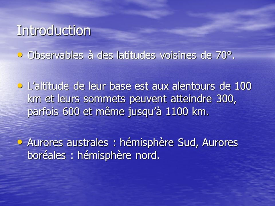 Introduction Observables à des latitudes voisines de 70°.
