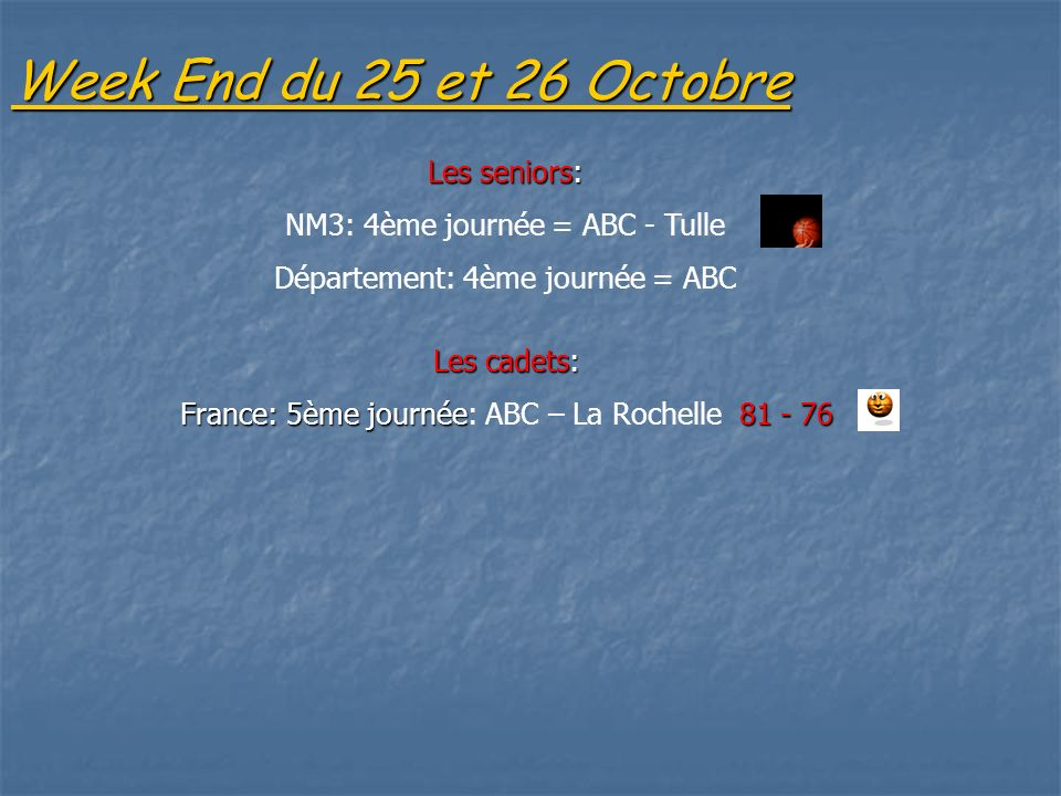 Week End du 25 et 26 Octobre Les seniors: