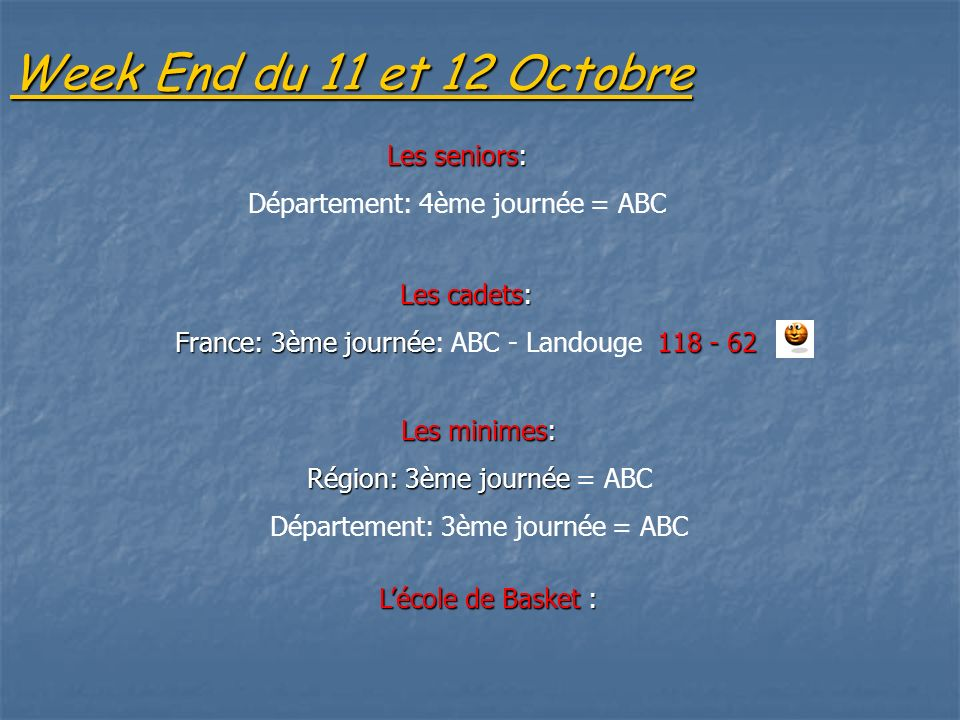Week End du 11 et 12 Octobre Les seniors: