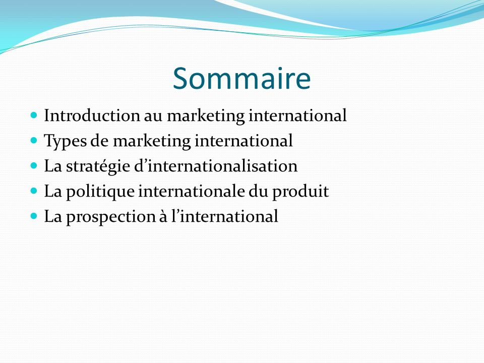 Sommaire Introduction au marketing international