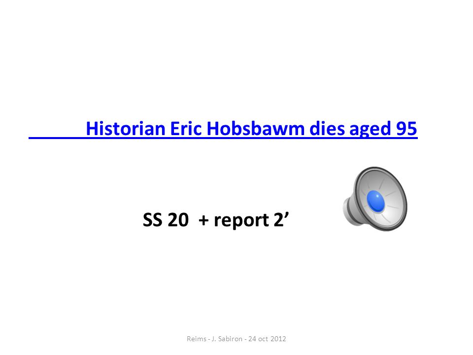Historian Eric Hobsbawm dies aged 95