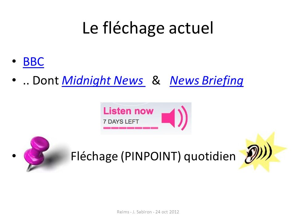Le fléchage actuel BBC .. Dont Midnight News & News Briefing