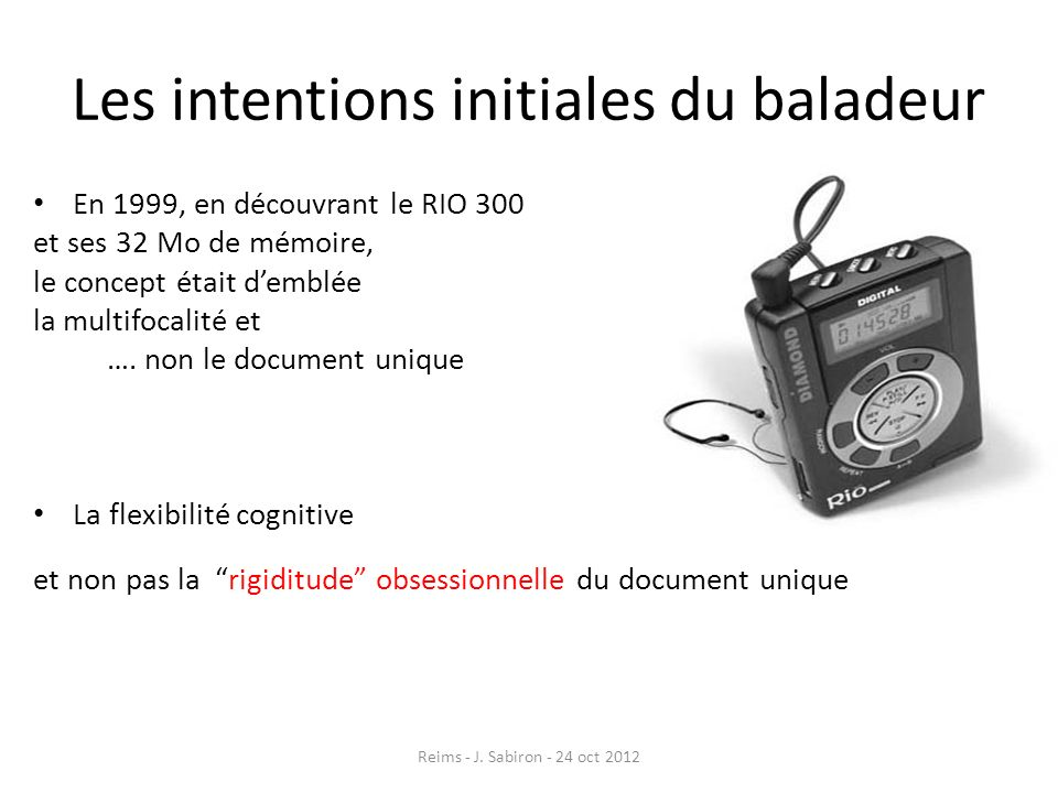 Les intentions initiales du baladeur