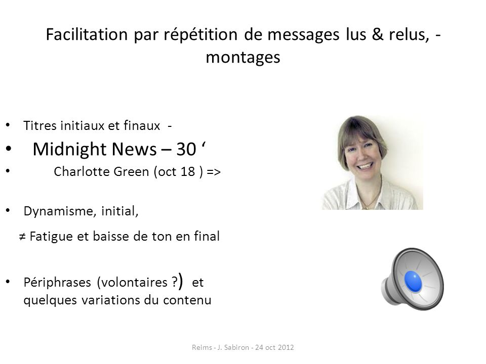 Facilitation par répétition de messages lus & relus, - montages
