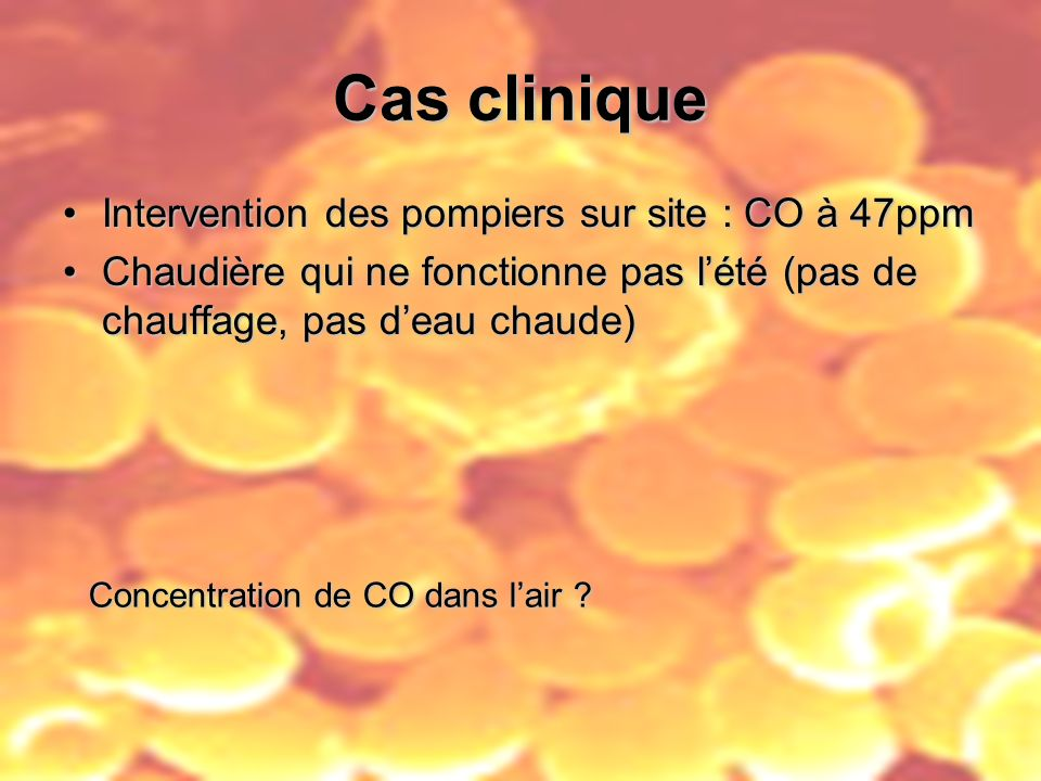Cas clinique Intervention des pompiers sur site : CO à 47ppm
