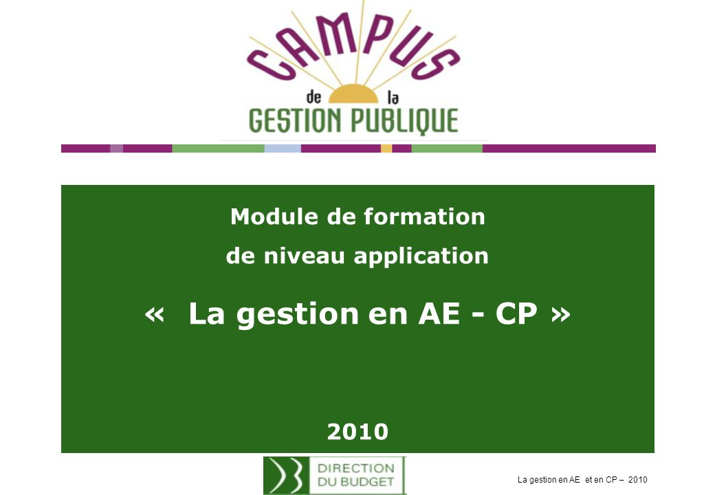 « La gestion en AE - CP » Module de formation de niveau application