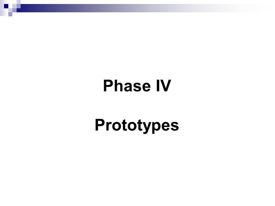 Phase IV Prototypes