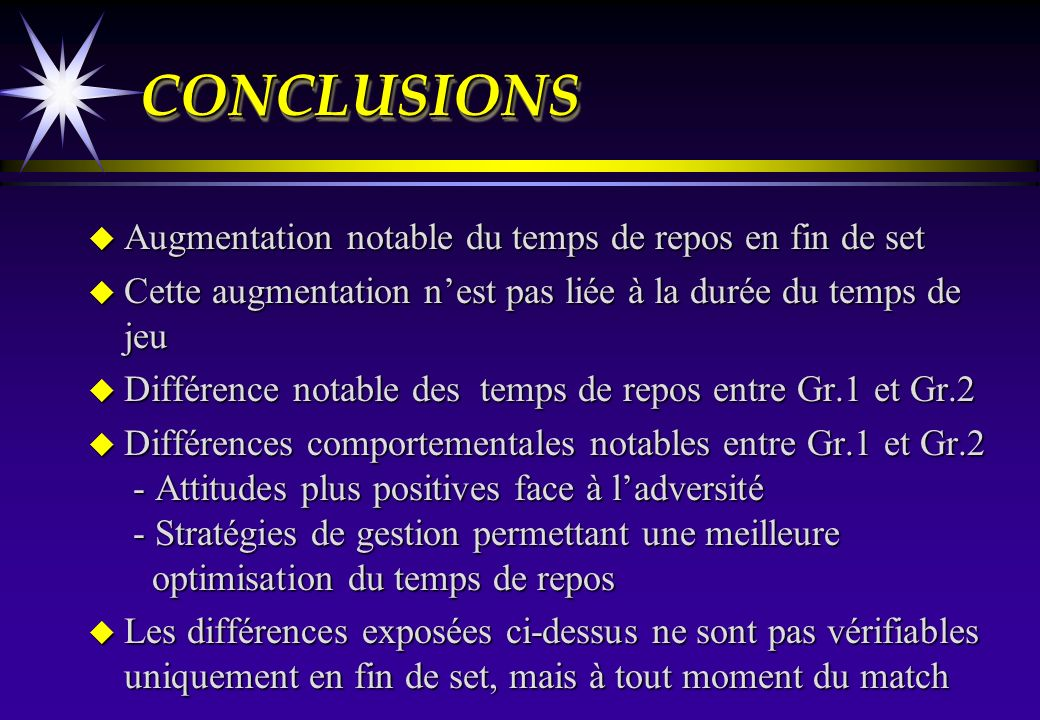 CONCLUSIONS Augmentation notable du temps de repos en fin de set