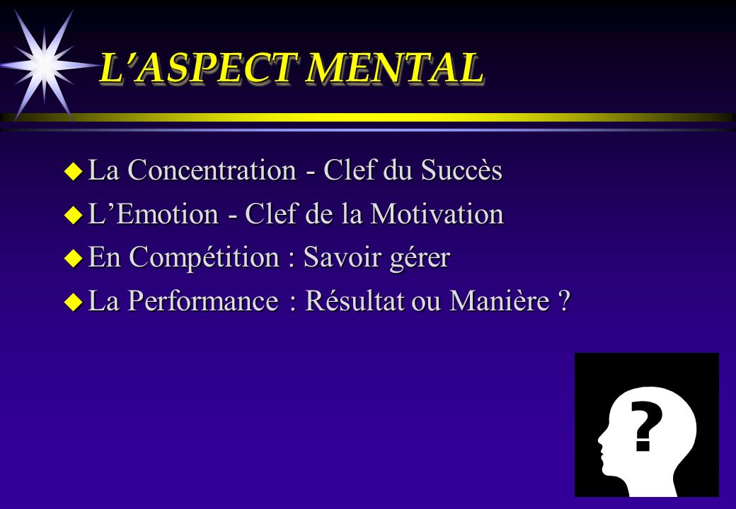 L'ASPECT MENTAL La Concentration - Clef du Succès