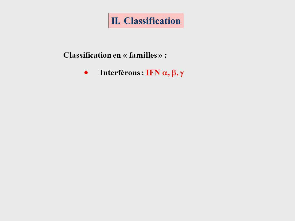 II. Classification Classification en « familles » :