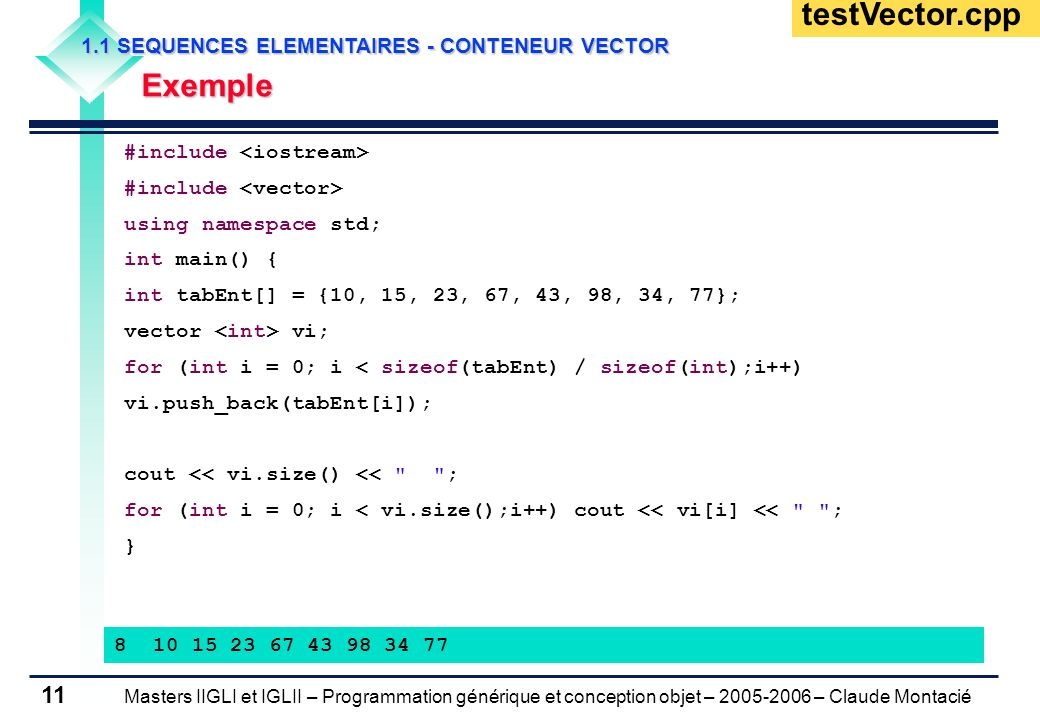 testVector.cpp Exemple 1.1 SEQUENCES ELEMENTAIRES - CONTENEUR VECTOR