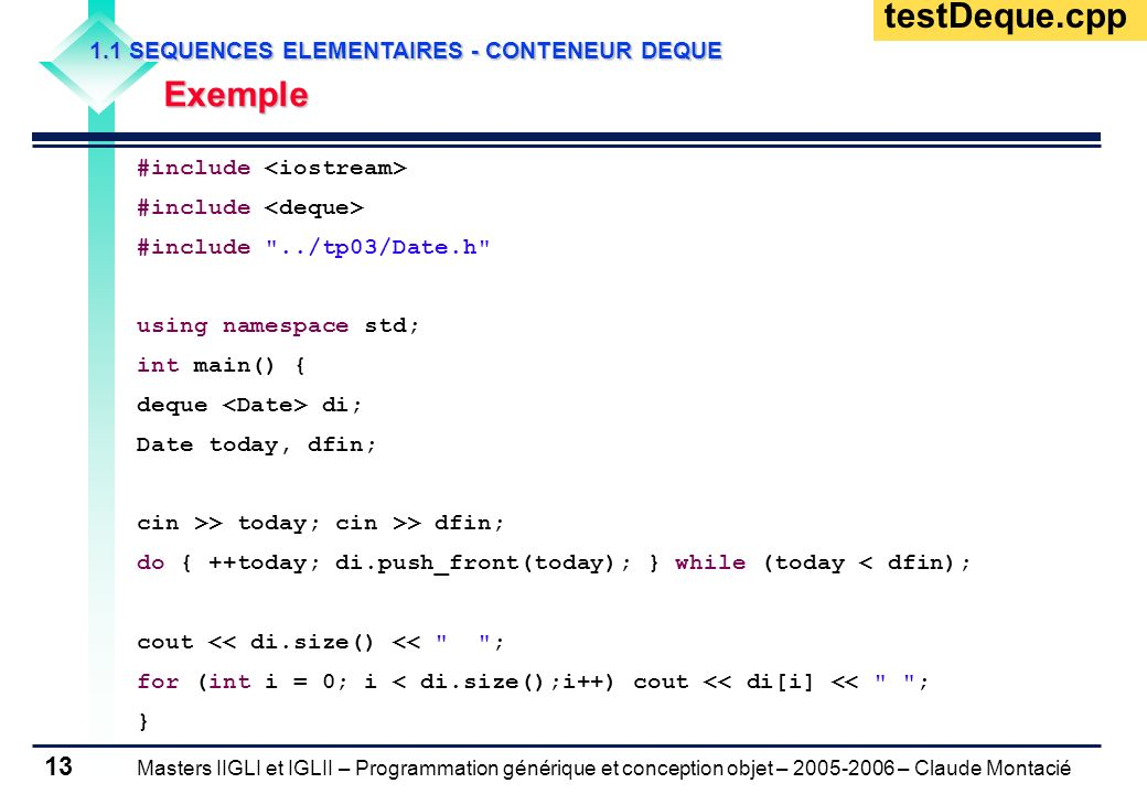 testDeque.cpp Exemple 1.1 SEQUENCES ELEMENTAIRES - CONTENEUR DEQUE