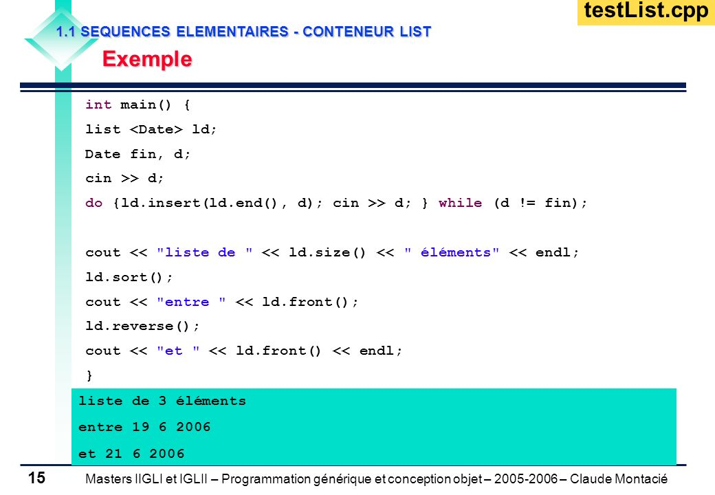 testList.cpp Exemple 1.1 SEQUENCES ELEMENTAIRES - CONTENEUR LIST