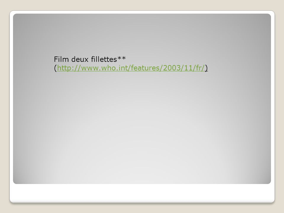 Film deux fillettes** (http://www.who.int/features/2003/11/fr/)