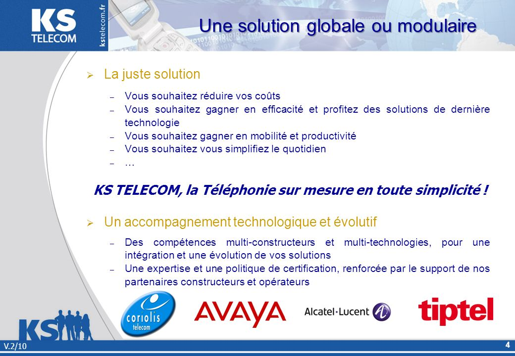 Une solution globale ou modulaire