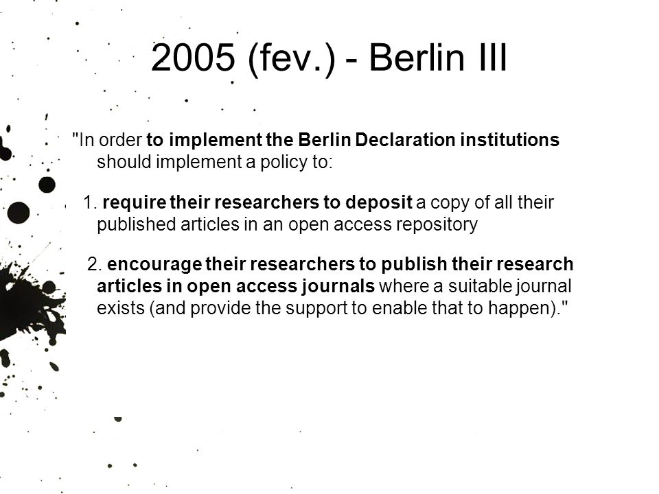 25/01/ (fev.) - Berlin III. In order to implement the Berlin Declaration institutions should implement a policy to: