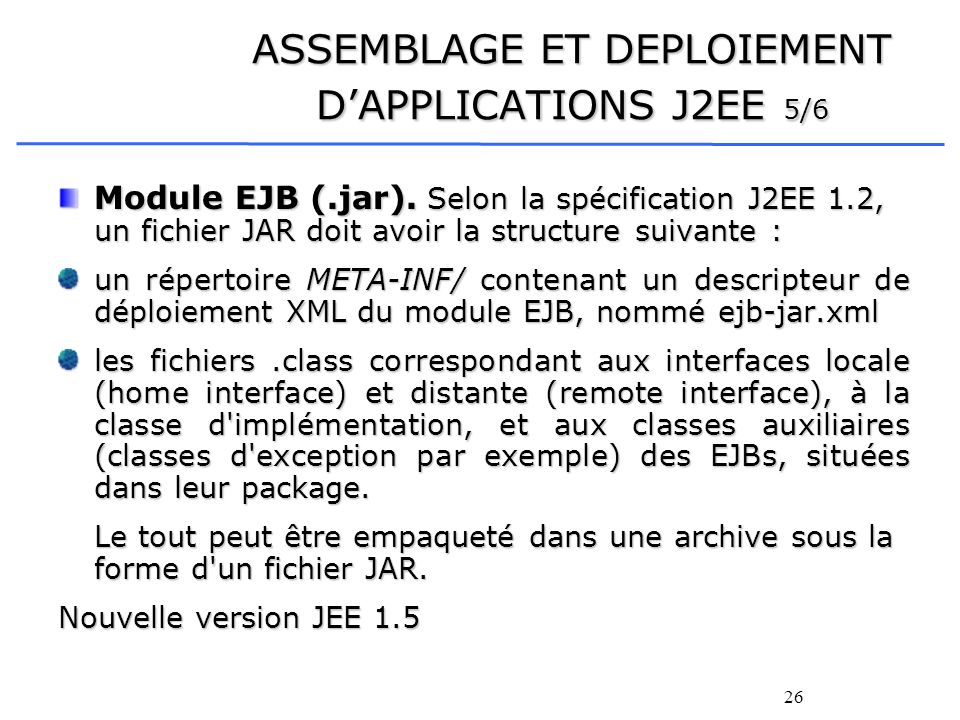 ASSEMBLAGE ET DEPLOIEMENT D'APPLICATIONS J2EE 5/6