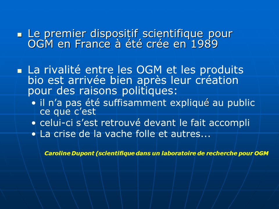 Le premier dispositif scientifique pour OGM en France à été crée en 1989