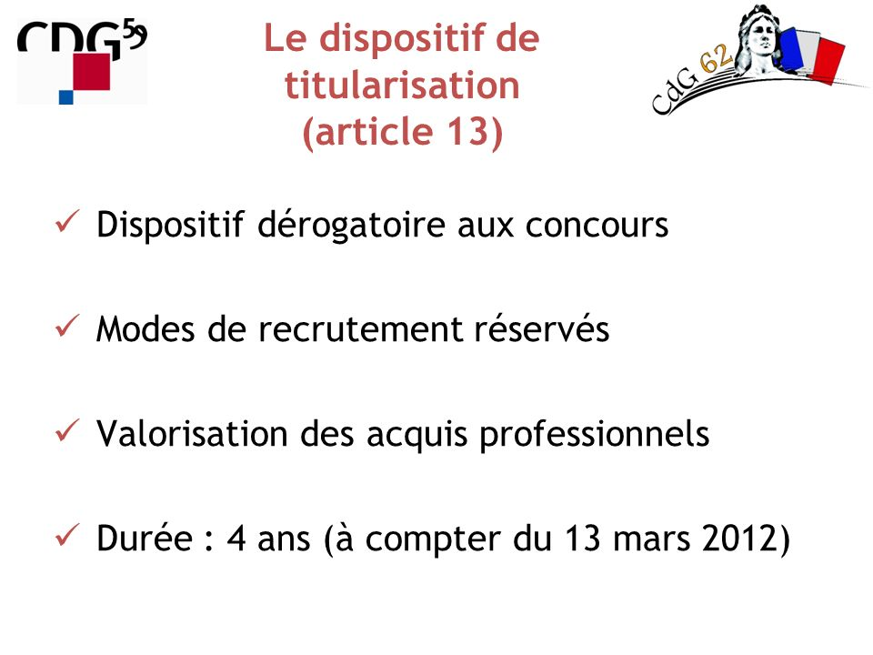 Le dispositif de titularisation (article 13)