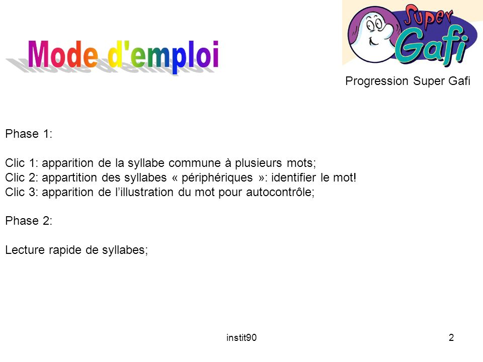 Mode d emploi Progression Super Gafi Phase 1: