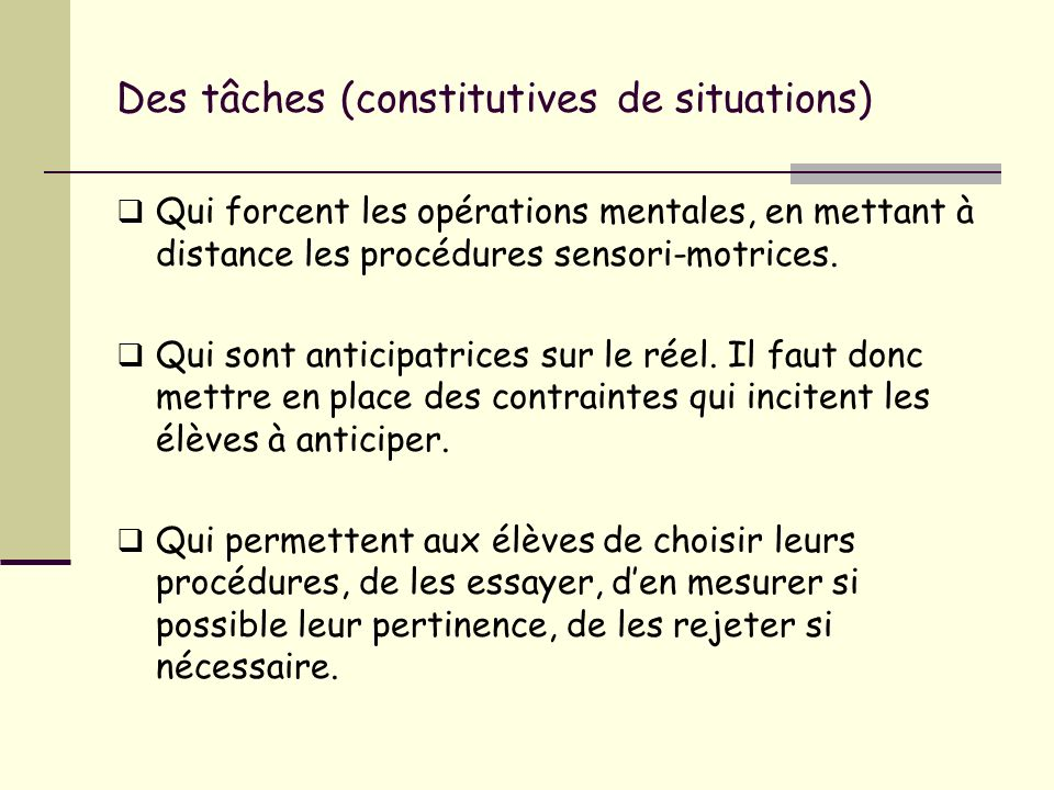 Des tâches (constitutives de situations)
