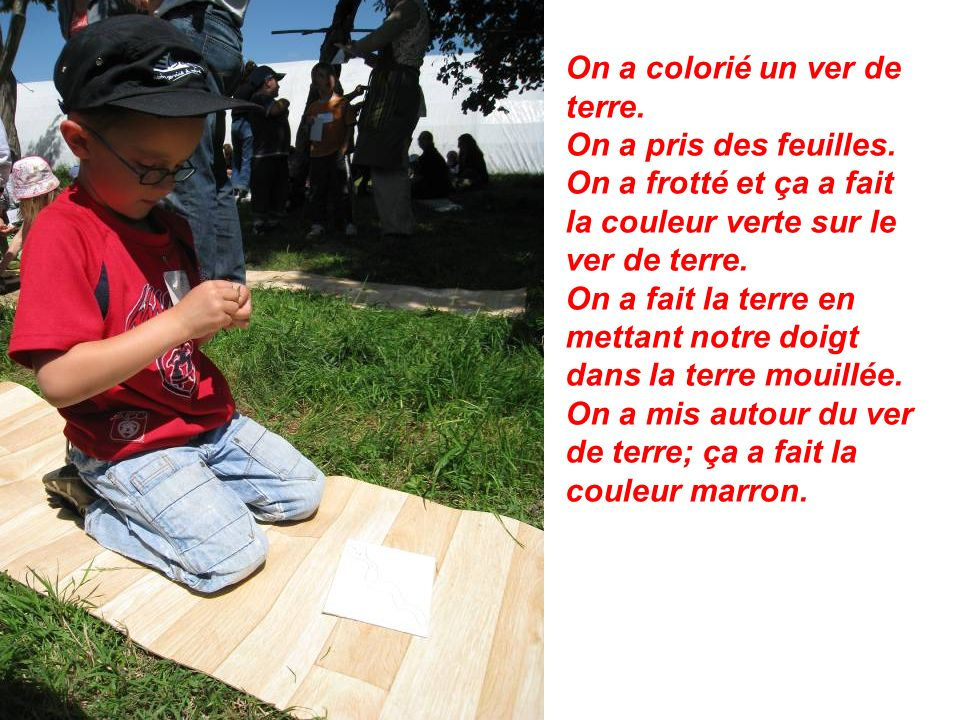 On a colorié un ver de terre.
