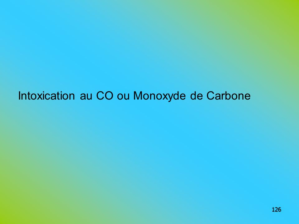 Intoxication au CO ou Monoxyde de Carbone
