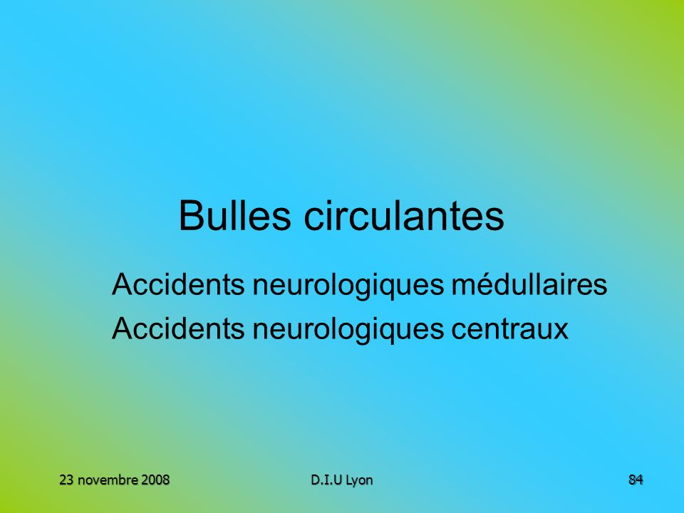 Accidents neurologiques médullaires Accidents neurologiques centraux